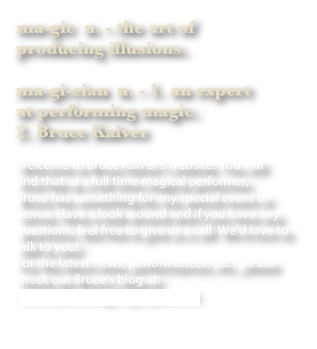 ma-gic  n. - the art of 